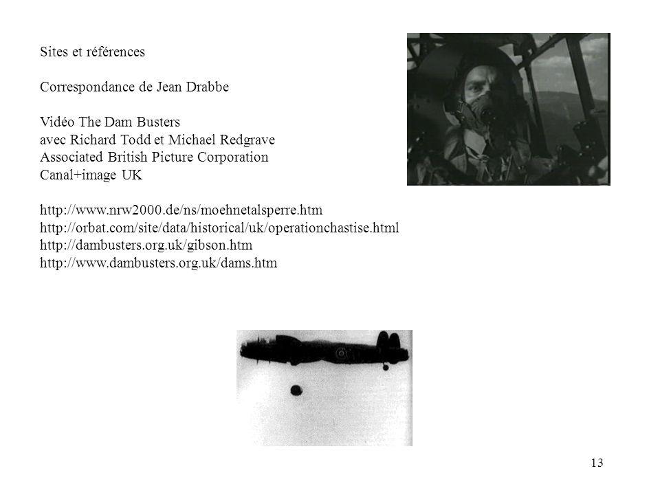 Sites et références Correspondance de Jean Drabbe. Vidéo The Dam Busters. avec Richard Todd et Michael Redgrave.