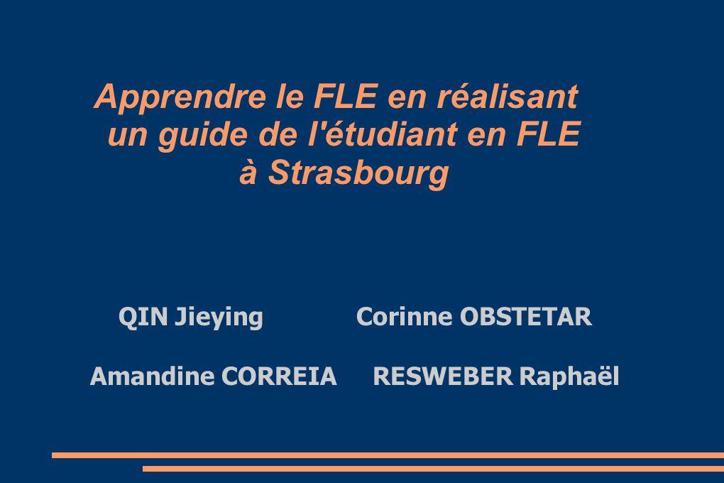 QIN Jieying Corinne OBSTETAR Amandine CORREIA RESWEBER Raphaël