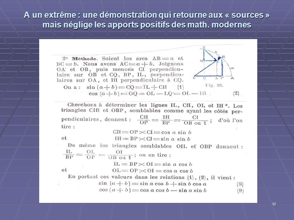 A un extrême : une démonstration qui retourne aux « sources » mais néglige les apports positifs des math.