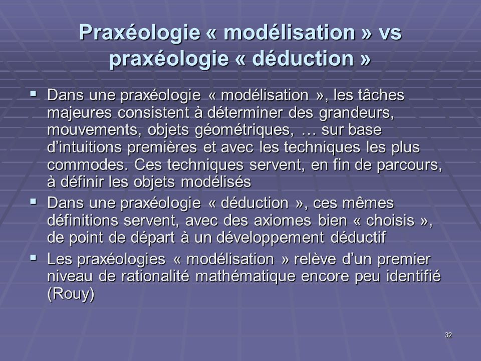 Praxéologie « modélisation » vs praxéologie « déduction »