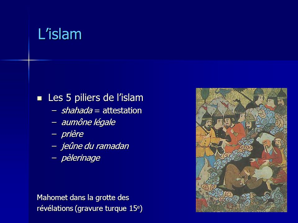 L'islam Les 5 piliers de l'islam shahada = attestation aumône légale