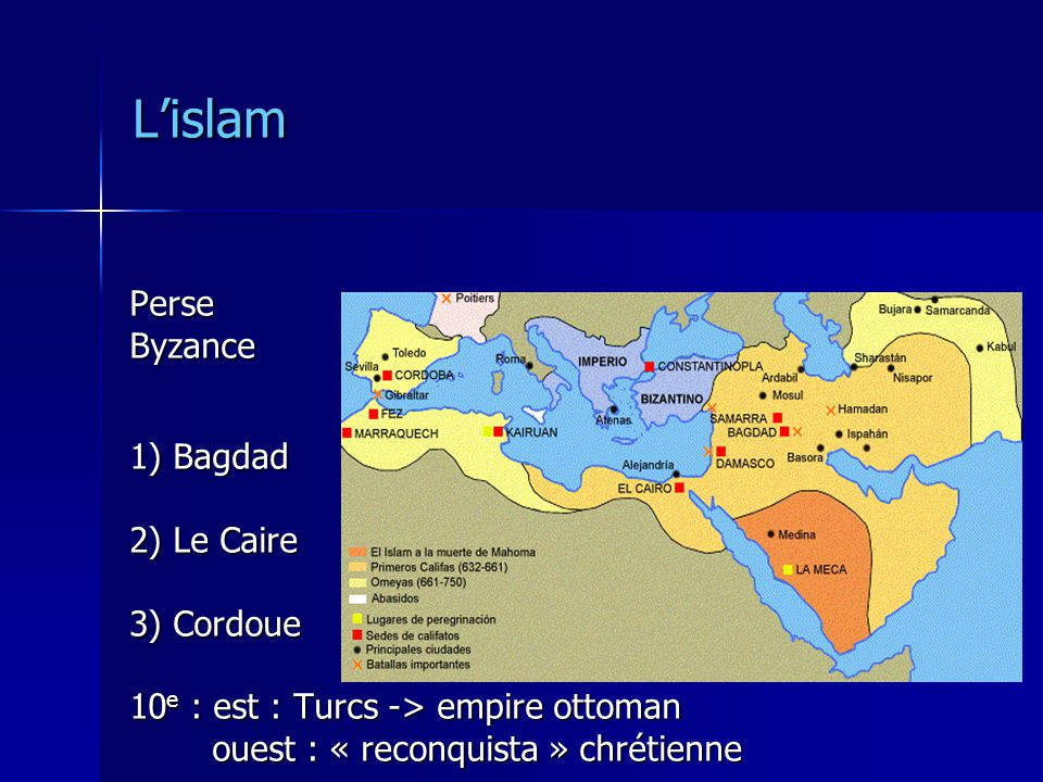 L'islam Perse Byzance 1) Bagdad 2) Le Caire 3) Cordoue