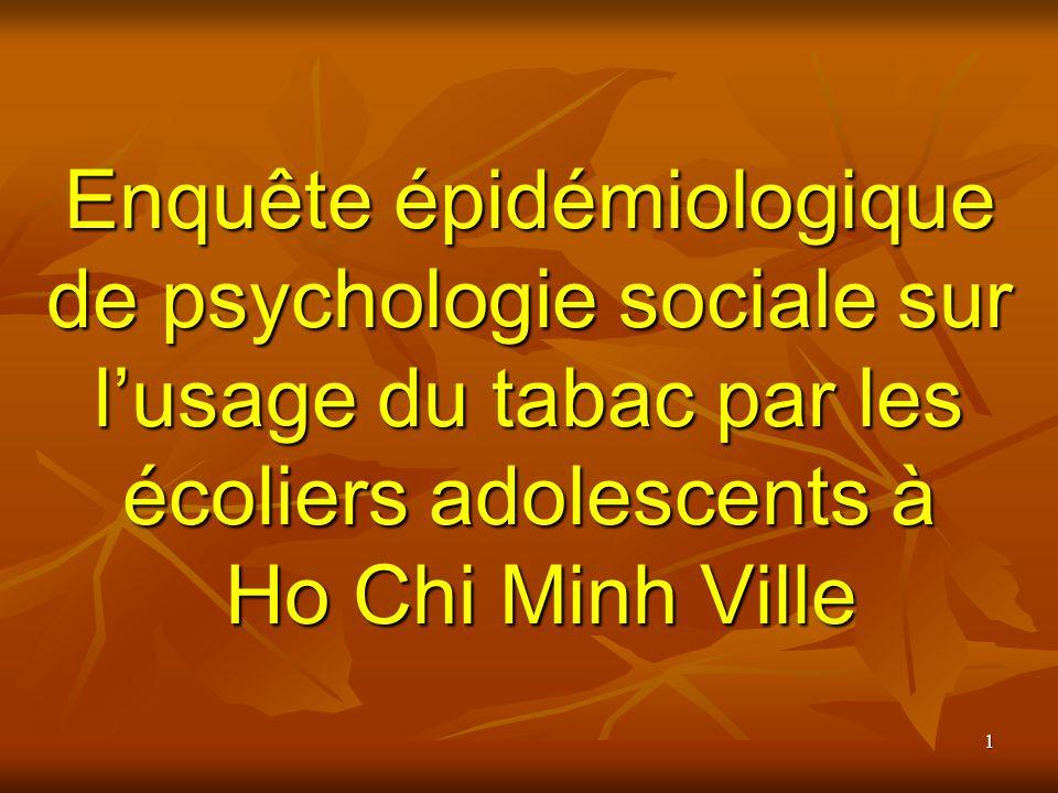 Enquête épidémiologique de psychologie sociale sur l'usage du tabac par les écoliers adolescents à Ho Chi Minh Ville