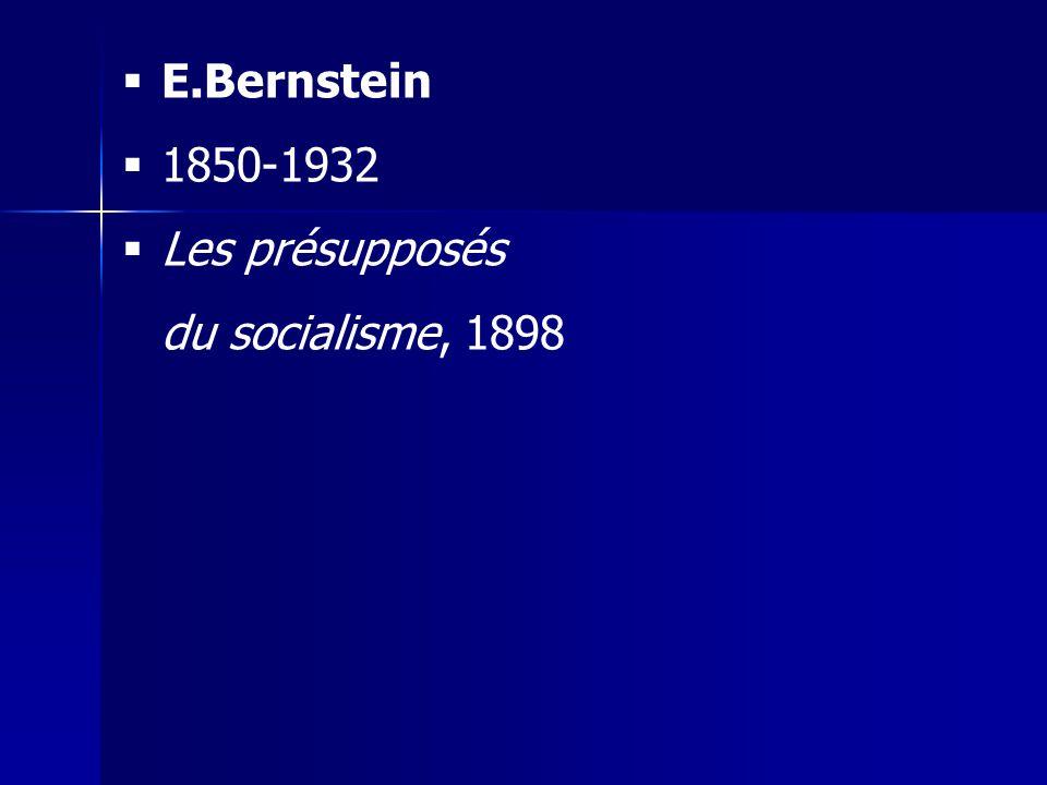 E.Bernstein 1850-1932 Les présupposés du socialisme, 1898