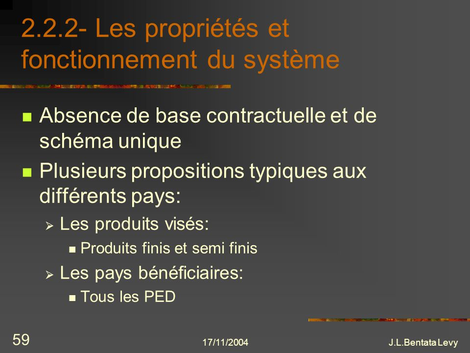 2.2.2- Les propriétés et fonctionnement du système