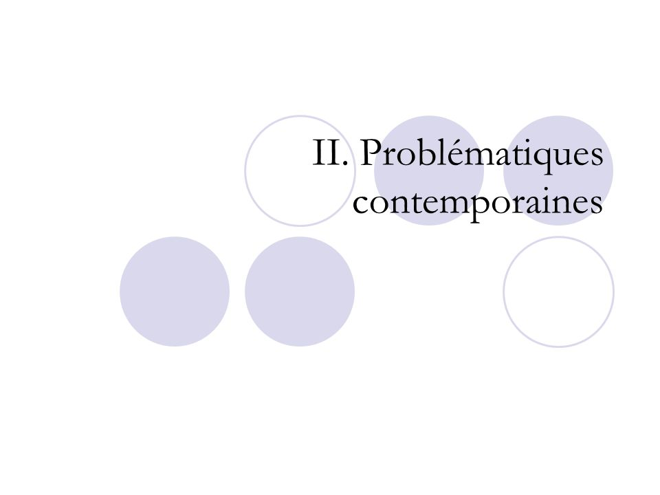 II. Problématiques contemporaines