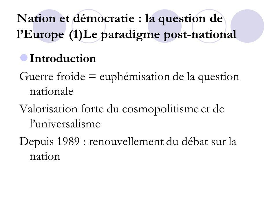 Nation et démocratie : la question de l'Europe (1)Le paradigme post-national