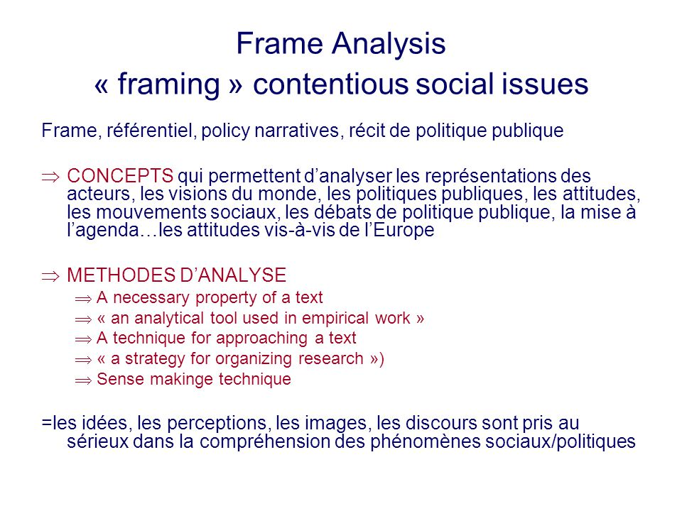 Frame Analysis « framing » contentious social issues
