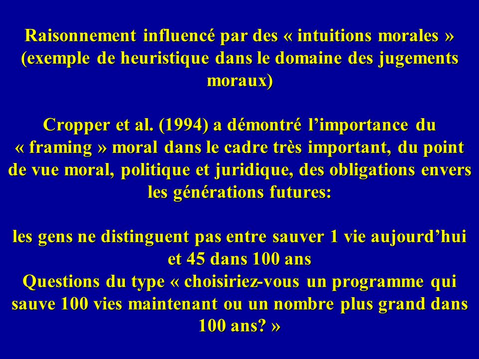 Raisonnement influencé par des « intuitions morales » (exemple de heuristique dans le domaine des jugements moraux) Cropper et al.