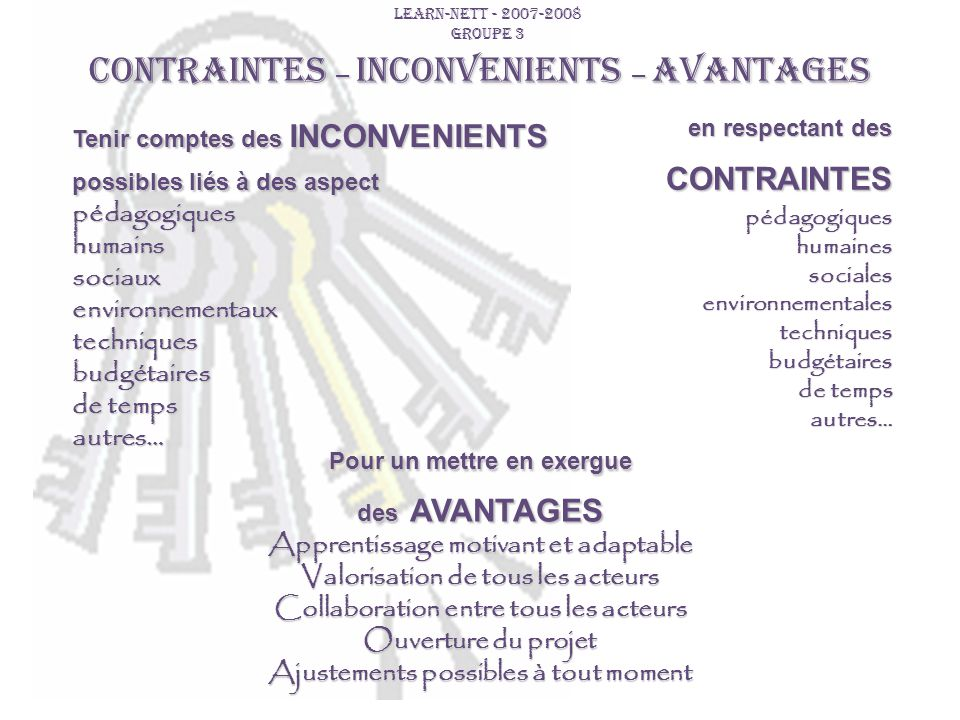 CONTRAINTES – INCONVENIENTS – AVANTAGES