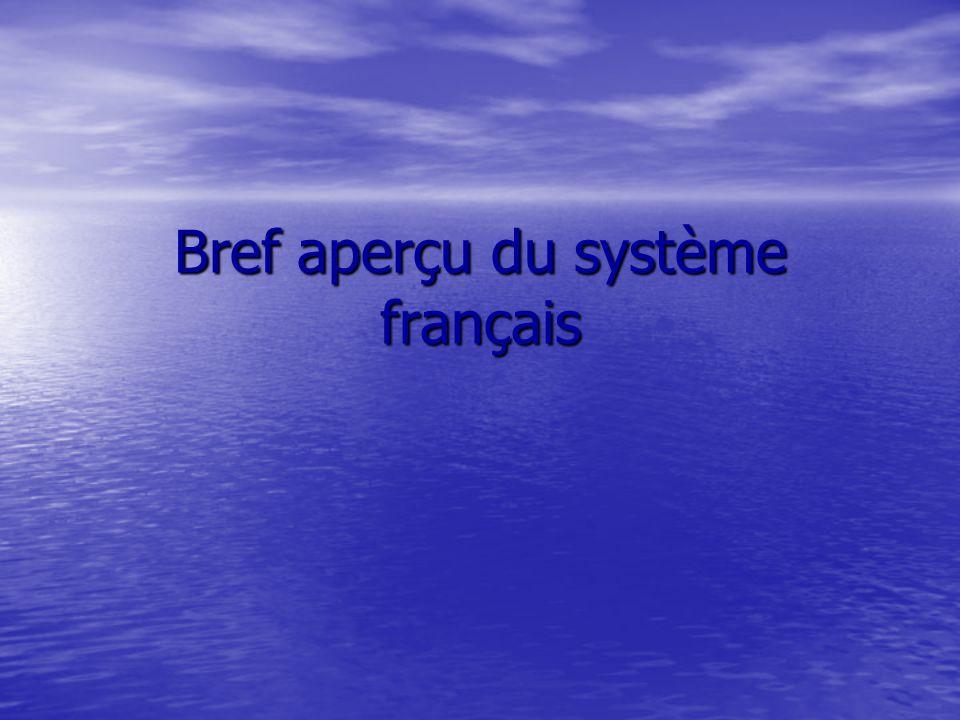 Bref aperçu du système français