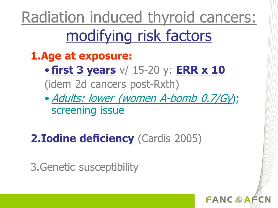Radiation induced thyroid cancers: modifying risk factors