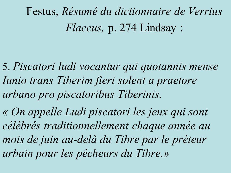 Festus, Résumé du dictionnaire de Verrius Flaccus, p. 274 Lindsay :