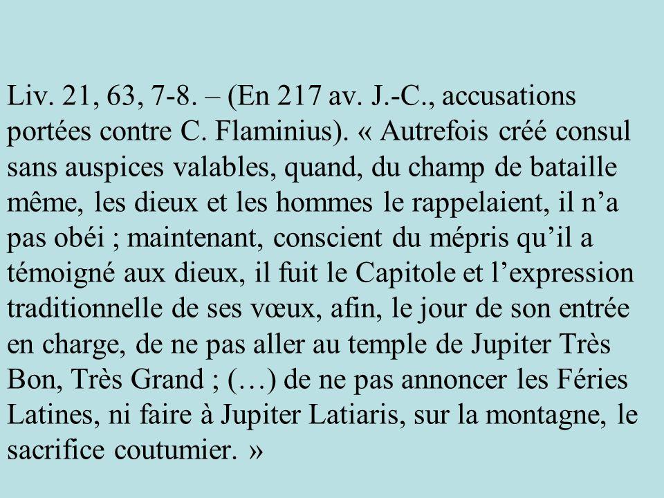 Liv. 21, 63, 7-8. – (En 217 av. J. -C. , accusations portées contre C