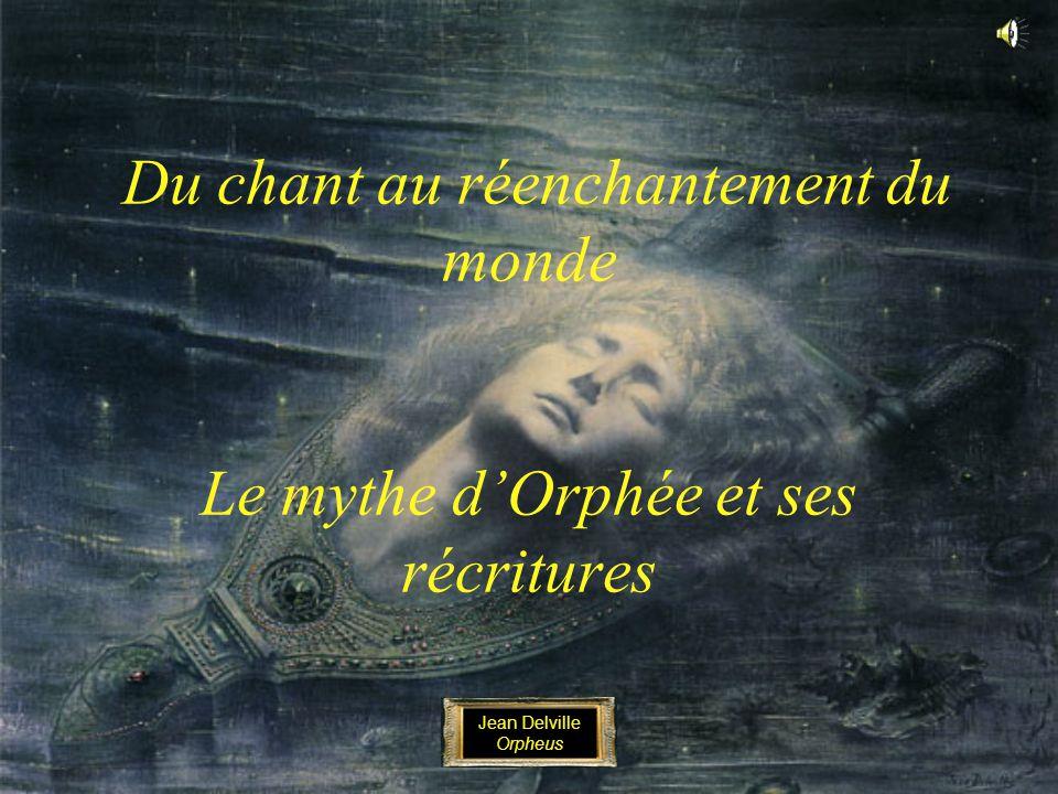 31/03/2017 Du chant au réenchantement du monde Le mythe d'Orphée et ses récritures. Jean Delville.