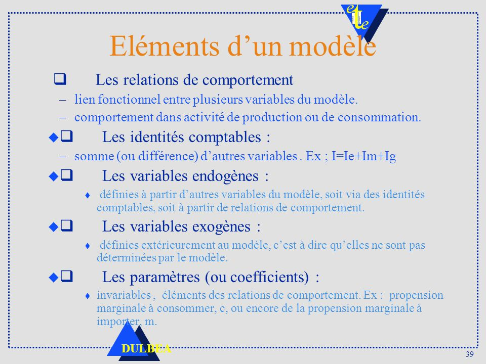 Eléments d'un modèle q Les relations de comportement