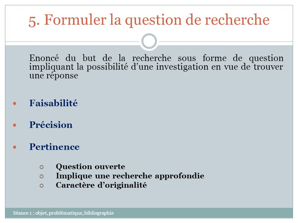 5. Formuler la question de recherche