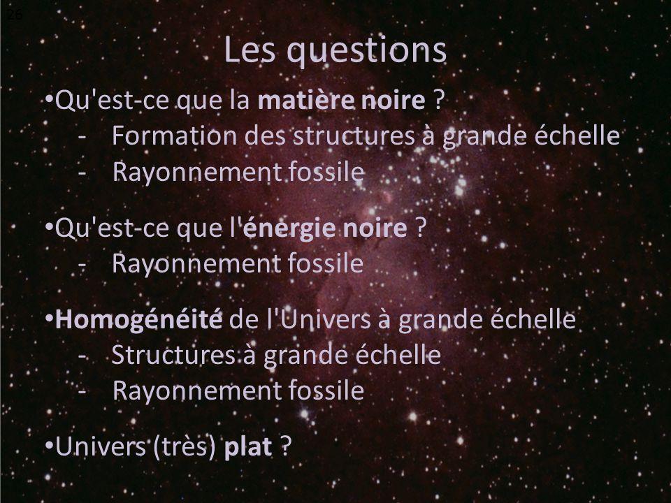 Les questions Qu est-ce que la matière noire