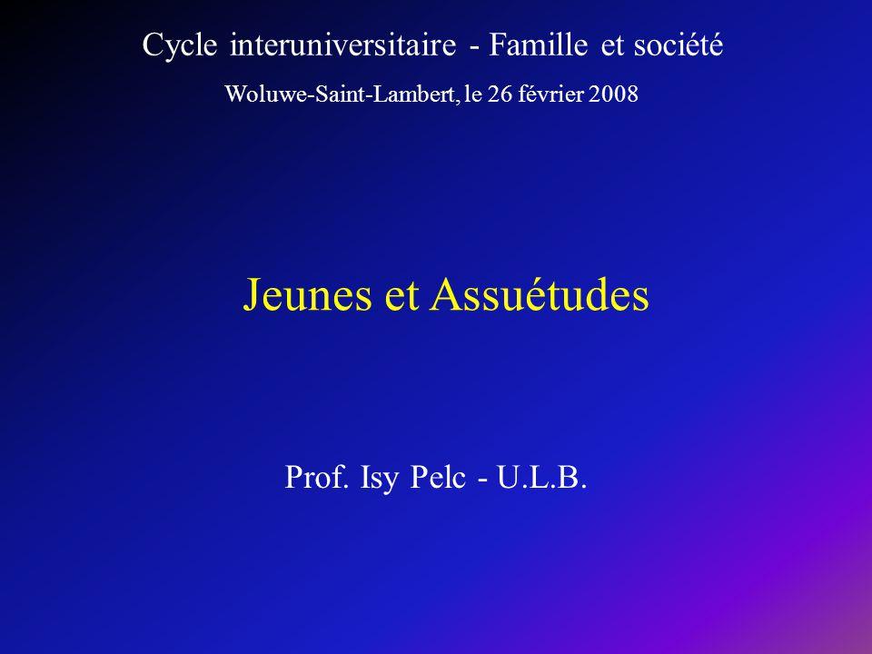 Jeunes et Assuétudes Cycle interuniversitaire - Famille et société