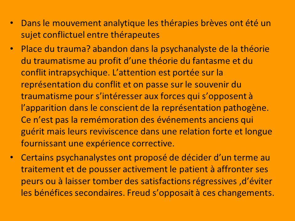 Dans le mouvement analytique les thérapies brèves ont été un sujet conflictuel entre thérapeutes