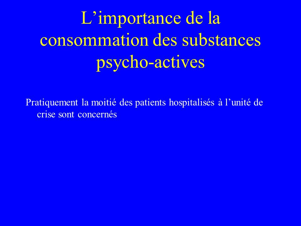 L'importance de la consommation des substances psycho-actives