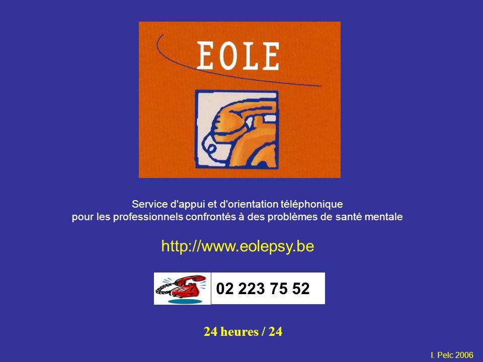 Service d appui et d orientation téléphonique pour les professionnels confrontés à des problèmes de santé mentale http://www.eolepsy.be