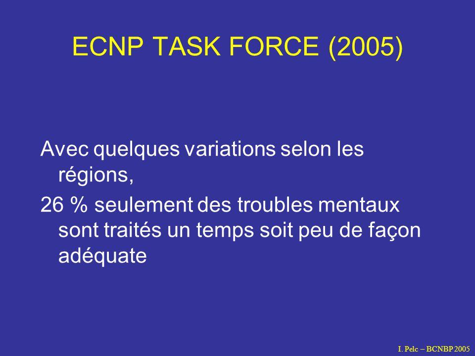 ECNP TASK FORCE (2005) Avec quelques variations selon les régions,