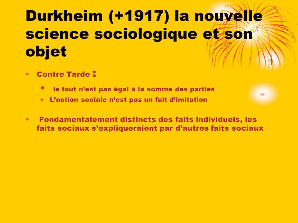 Durkheim (+1917) la nouvelle science sociologique et son objet