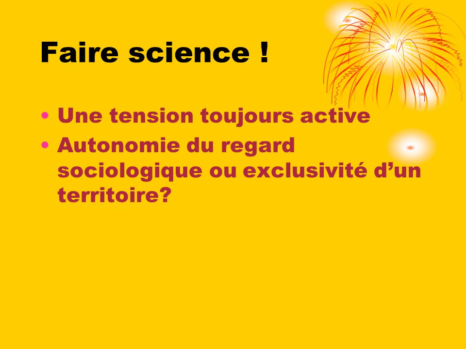 Faire science ! Une tension toujours active