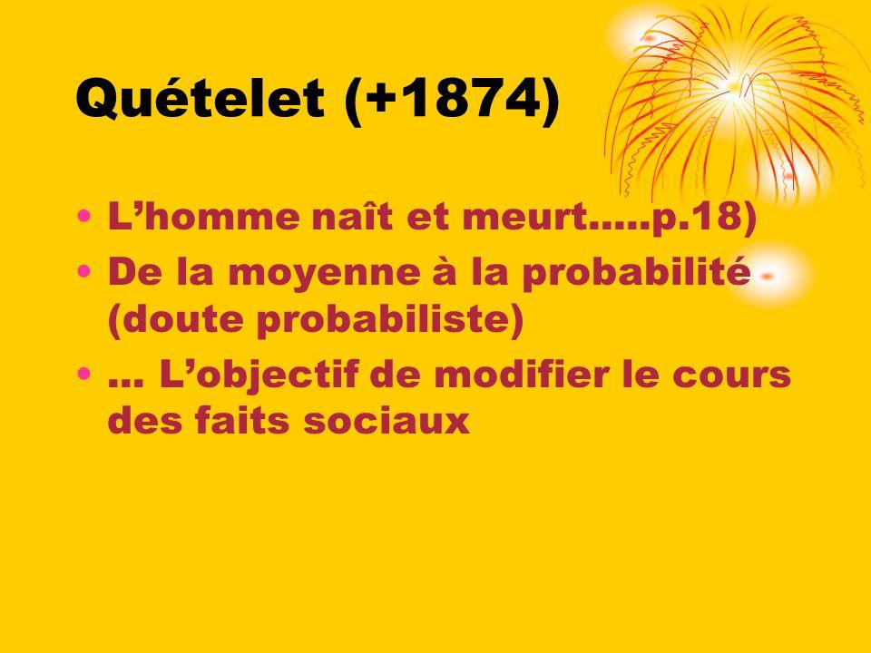 Quételet (+1874) L'homme naît et meurt.....p.18)