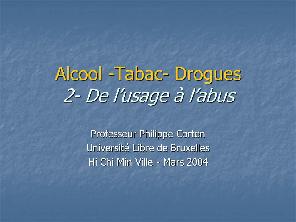 Alcool -Tabac- Drogues 2- De l'usage à l'abus