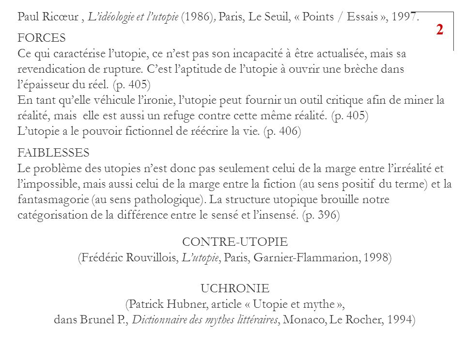 Paul Ricœur , L'idéologie et l'utopie (1986), Paris, Le Seuil, « Points / Essais », 1997.