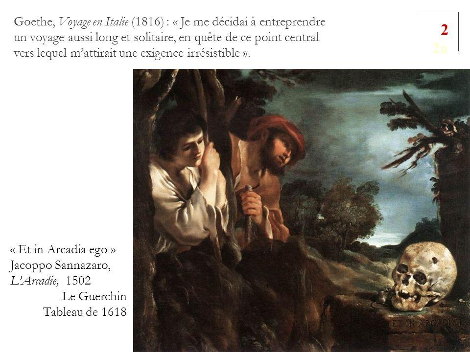 2 2a Goethe, Voyage en Italie (1816) : « Je me décidai à entreprendre