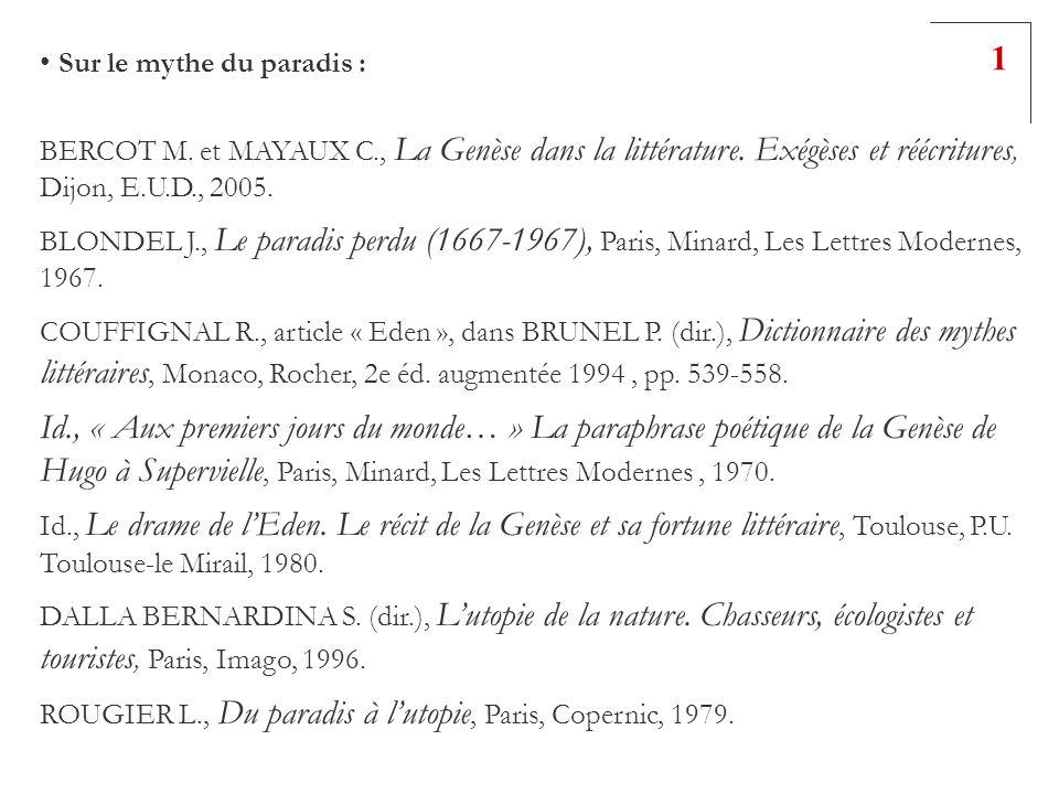 1 Sur le mythe du paradis : BERCOT M. et MAYAUX C., La Genèse dans la littérature. Exégèses et réécritures, Dijon, E.U.D., 2005.