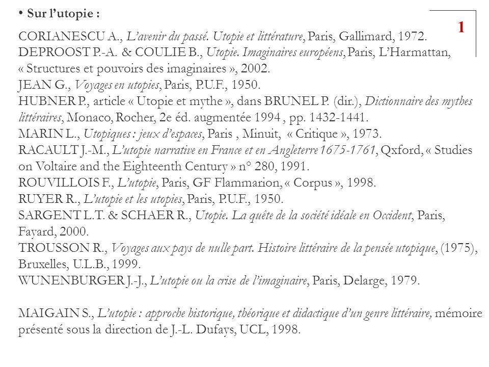 Sur l'utopie : CORIANESCU A., L'avenir du passé. Utopie et littérature, Paris, Gallimard, 1972.