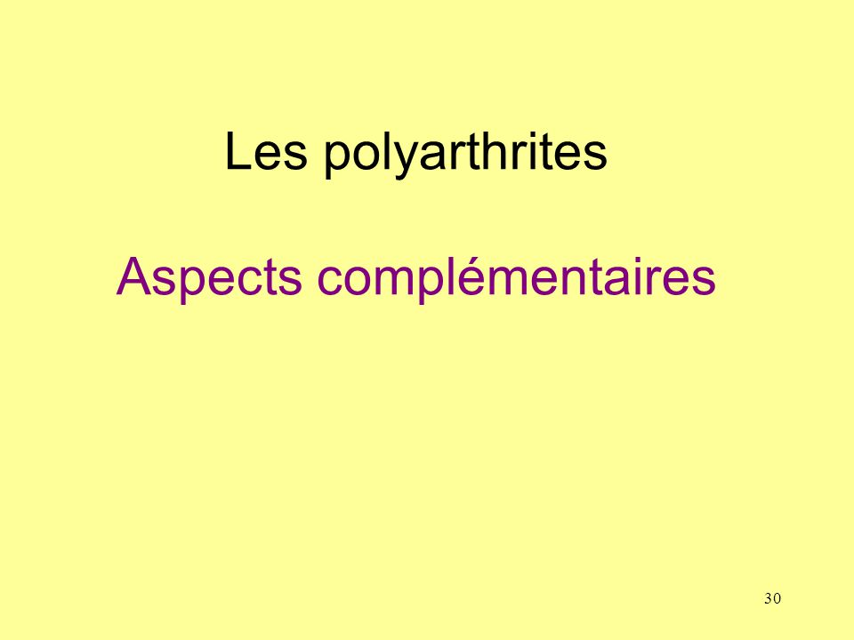 Les polyarthrites Aspects complémentaires