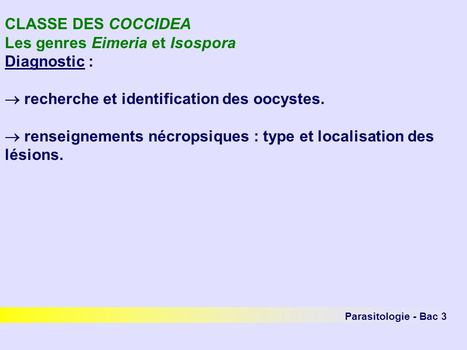 Les genres Eimeria et Isospora Diagnostic :