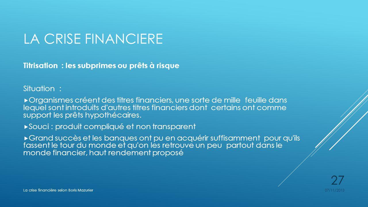 La crise financiere Titrisation : les subprimes ou prêts à risque