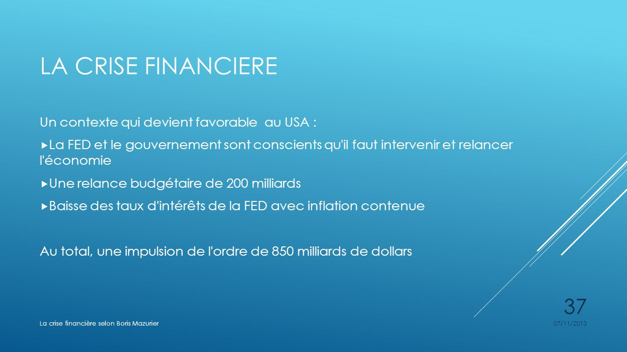 La crise financiere Un contexte qui devient favorable au USA :