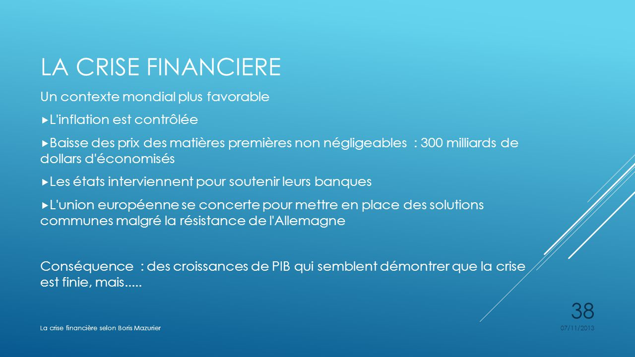 La crise financiere Un contexte mondial plus favorable