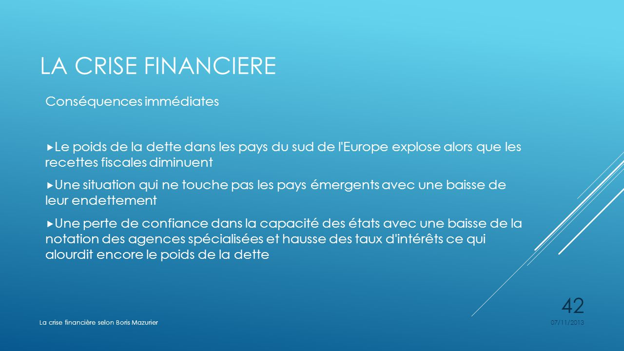 La crise financiere Conséquences immédiates