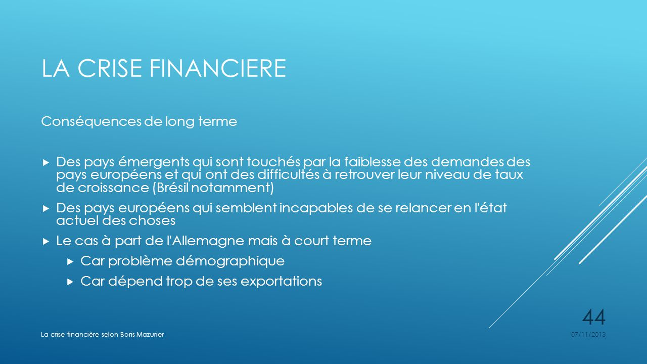 La crise financiere Conséquences de long terme