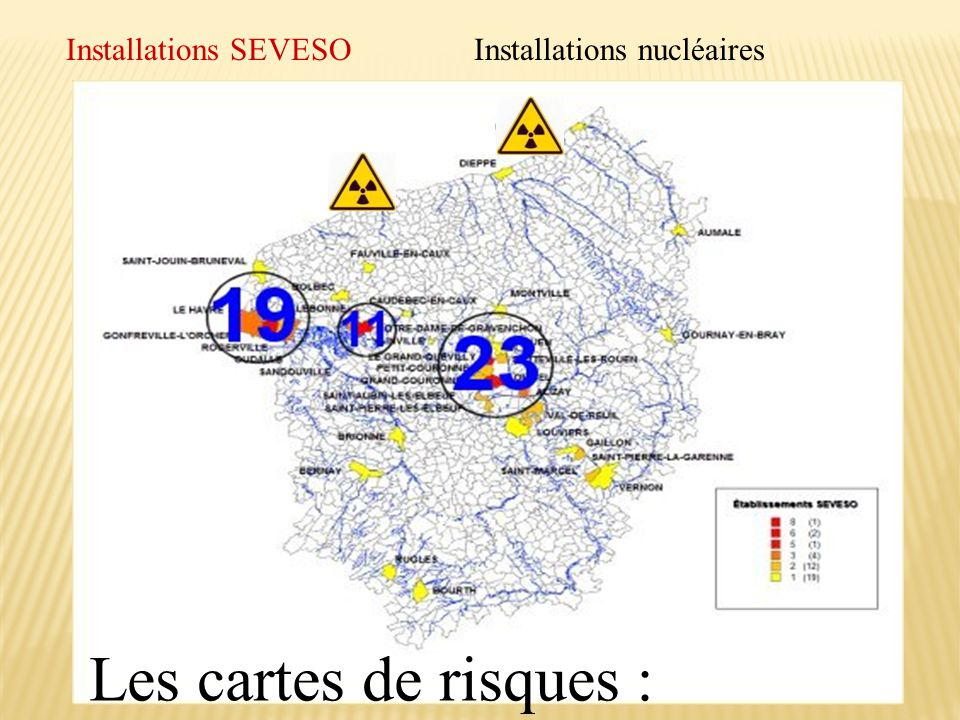 Installations SEVESO Installations nucléaires Les cartes de risques :