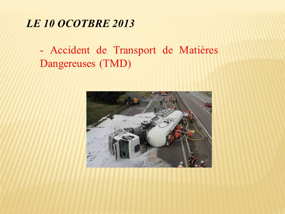 LE 10 OCOTBRE 2013 - Accident de Transport de Matières Dangereuses (TMD)