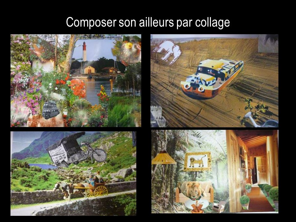 Composer son ailleurs par collage