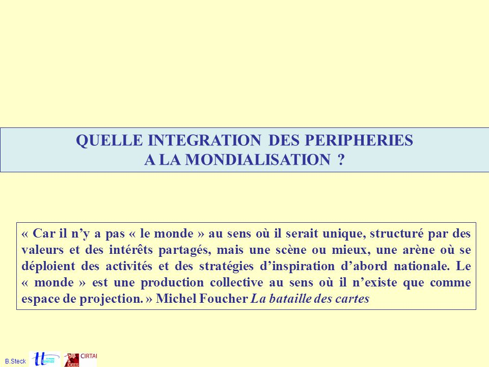 QUELLE INTEGRATION DES PERIPHERIES
