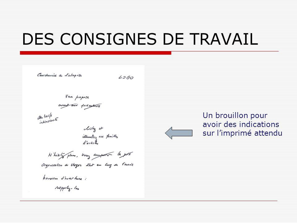 DES CONSIGNES DE TRAVAIL