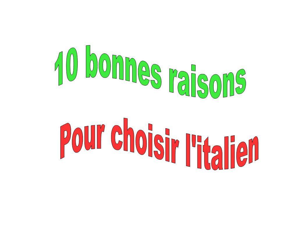 10 bonnes raisons Pour choisir l italien