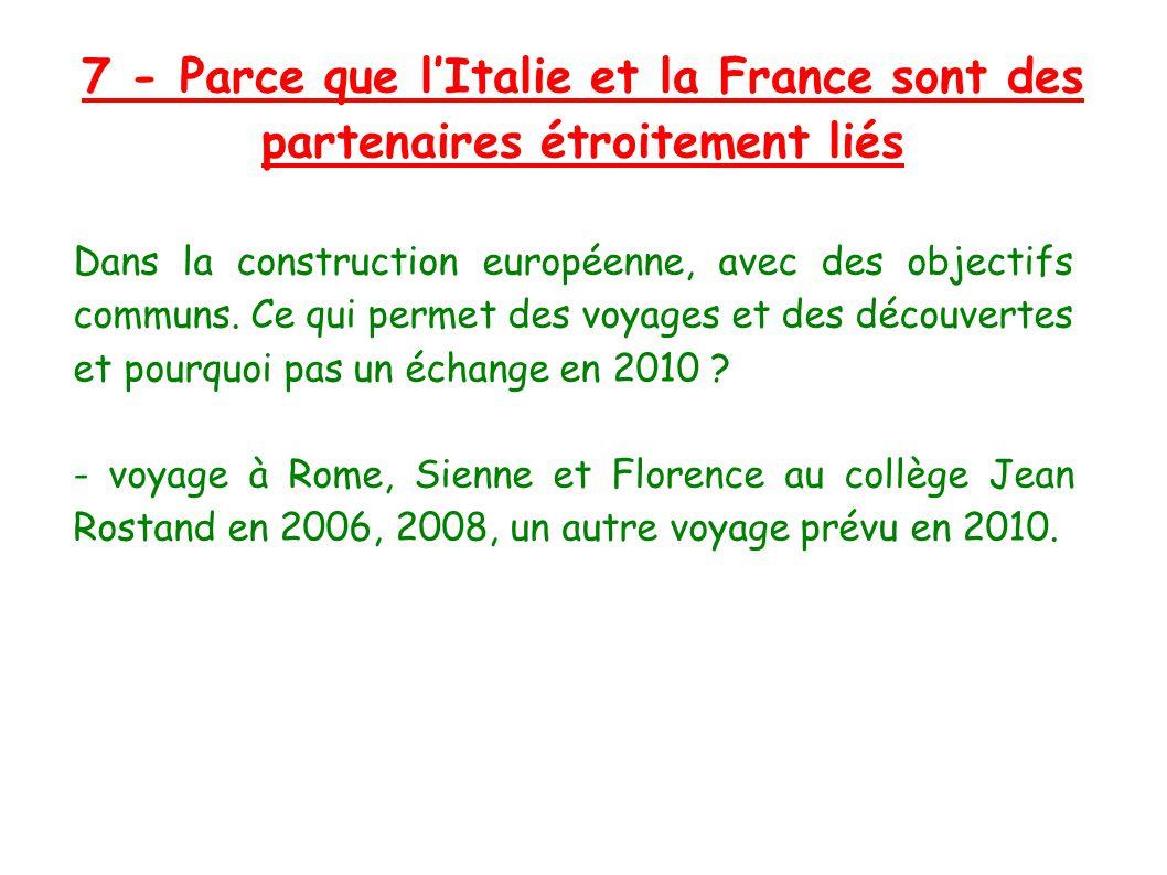 7 - Parce que l'Italie et la France sont des partenaires étroitement liés