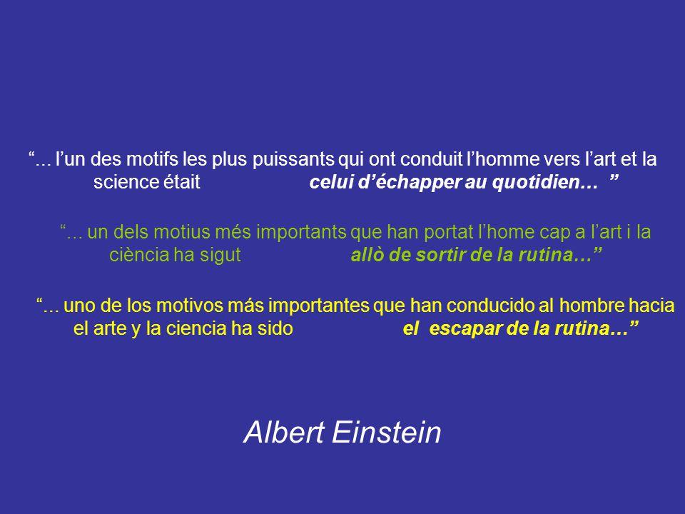 ... l'un des motifs les plus puissants qui ont conduit l'homme vers l'art et la science était celui d'échapper au quotidien…